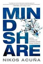 Mindshare : Igniting Creativity and Innovation Through Design Intelligence - Nikos Acu a