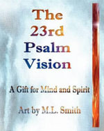 The 23rd Psalm Vision - M L Smith