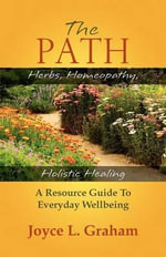 The Path : Herbs, Homeopathy, Holistic Healing - Joyce L Graham