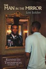 The Man in the Mirror : Lost Soldier - Kenneth Thompson