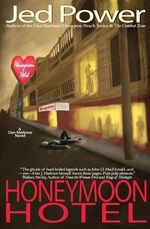 Honeymoon Hotel : A Dan Marlowe Novel - Jed Power