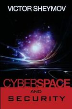 Cyberspace and Security : A Fundamentally New Approach - Victor Sheymov