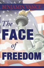 The Face of Freedom - Benjamin Vance