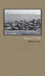 Sweet Will : The Full Story of Operation Dynamo, in the Words o... - Judge Philip Levine