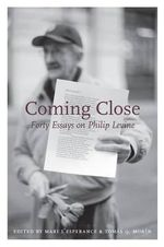 Coming Close : Forty Essays on Philip Levine
