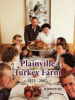 Plainville Turkey Farm : A Guide to Manifesting Yours - Robert W Bitz