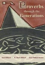 Proverbs Through the Generations : Exploration of Age and Task Effects. - Jack Hilliard