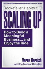Scaling Up : How to Build a Meaningful Business... & Enjoy the Ride - Verne Harnish