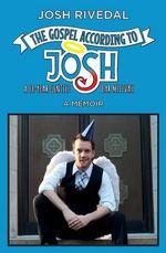 The Gospel According to Josh : A 28-Year Gentile Bar Mitzvah - Josh Rivedal