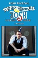 The Gospel According to Josh : A 28-Year Gentile Bar Mitzvah - Josh Rivedal