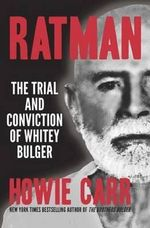 Ratman : The Trial & Conviction of Whitey Bulger - Howie Carr