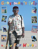 Grossman's Trip to the Far North - Richard Grossman