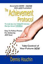 The Achievement Protocol - Dennis Houchin