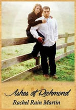 Ashes of Richmond : Sisters McConnell: Volume One - Rachel Rain Martin
