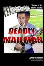 The Case of the Deadly Mailman : Deadly Mailman - Larry Montgomery Sr