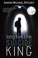 Long Live The Suicide King - Aaron Michael Ritchey