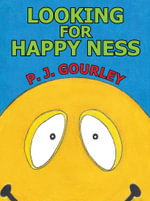 Looking for Happy Ness - P J. Gourley