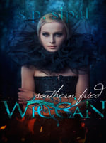 Southern Fried Wiccan - S.P. Sipal