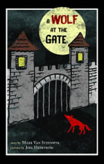 A Wolf at the Gate - Mark  A Van Steenwyk