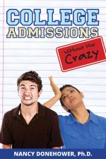 College Admissions Without the Crazy - Nancy Donehower