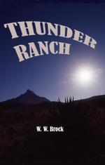 THUNDER RANCH - W. W. Brock