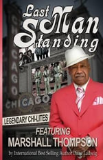 Last Man Standing : The Chi-Lites Featuring the Legendary Marshall Thompson - Marshall Thompson