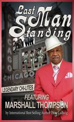Last Man Standing : The Chi-Lites Featuring Marshall Thompson - Dane Ladwig