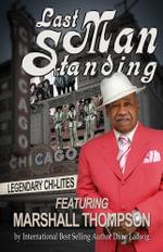 Last Man Standing : The Chi-Lites Featuring the Legendary Marshall Thompson - Marshall Thompson