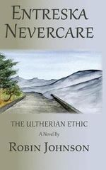 Entreska Nevercare : The Ultherian Ethic - Robin Johnson