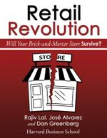 Retail Revolution : Will Your Brick-and-Mortar Store Survive? - Rajiv Lal