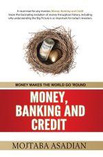 MONEY, BANKING AND CREDIT - MOJTABA ASADIAN