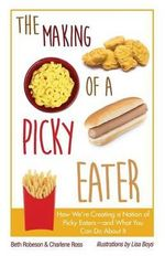 The Making of a Picky Eater - Beth Robeson