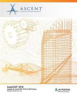 AutoCAD 2016 : Update for AutoCAD 2014 & 2015 Users - Ascent - Center for Technical Knowledge
