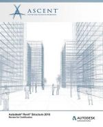 Autodesk Revit Structure 2015 Review for Certification - Ascent - Center for Technical Knowledge