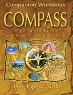 Companion Workbook : Compass - The Journey of the Soul from Egypt to the Promised Land - Penelope V Yorke