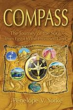 Compass : The Journey of the Soul from Egypt to the Promised Land - Penelope V Yorke
