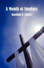 A Month of Sundays - Gordon F Jones