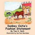 Donkey Oatie's Fashion Statement - Tom H Rath