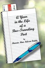 A Year in the Life of a Bus-Traveling Poet - Marcia Mae Nelson Pedde