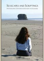 Seascapes and Scriptings : Photographic Contemplations from the Seashore - Simhananda