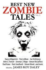 Best New Zombie Tales (Vol 3) - James Roy Daley