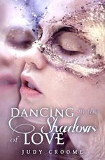 Dancing in the Shadows of Love - Judy Croome