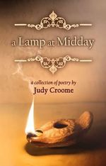 A Lamp at Midday : A Collection of Poetry - Judy Croome