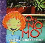 Oh No Mo! : Says Hey! Shut the Gate - Simon J. Doble