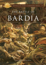 The Battle of Bardia : Australian Army Campaigns Series : Book 9 - Craig Stockings