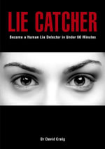 Lie Catcher : Become a Human Lie Detector in 60 Minutes or Less - David Craig