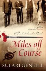 Miles Off Course : A Rowland Sinclair Novel - Sulari Gentill