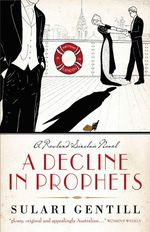 A Decline in Prophets : Rowland Sinclair Ser. - Sulari Gentill