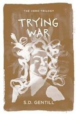 Trying War : The Hero Trilogy : Book 2