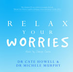 Relax Your Worries - Dr. Cate Howell